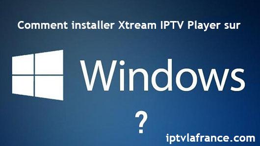 Xtream IPTV Player sur Windows